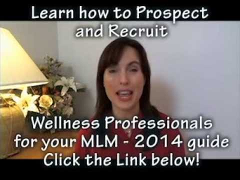 How to Recruit Wellness & Holistic Professionals NEW for 2014 Your MLM or Network Marketing Company
