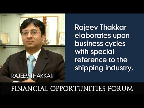Rajeev Thakkar elaborates upon business cycles with special reference to the shipping industry.