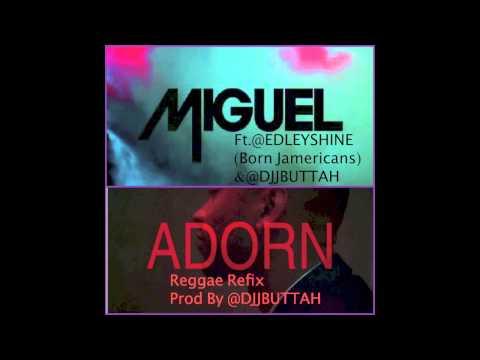 Adorn Reggae ReFix Ft. @EdleyShine  Prod By @DJJButtah