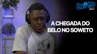 CLAUDINHO DE OLIVEIRA SOBRE A CHEGADA DO BELO NO SOWETO   Brito podcast