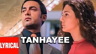 Download Video Tanhayee Full Song Lyrical Video | Dil Chahta Hai | Amir Khan | Sonu Nigam MP3 3GP MP4