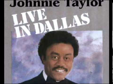 JOHNNIE TAYLOR-leavin me