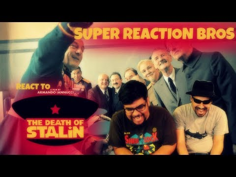SUPER REACTION BROS REACT & REVIEW The Death of Stalin Official Trailer!!!!