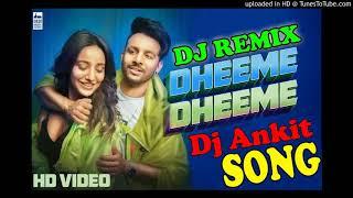 Dheeme Dheeme Tony Kakkar 💘 Dj Tik Tok Viral Love Mix   Gori Tu Bada Sarmati Hai💕Dj Ankit yada