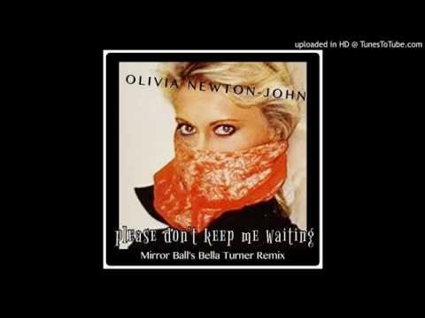 olivia-newton-john---please-don't-keep-me-waiting-(mirror-ball's-bella-turner-remix)