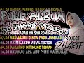 DJ TERBARU 2021-DJ UNTUK PENGISI HATIKU VIRAL REMIX TERBARU 2021(zharif project full album)