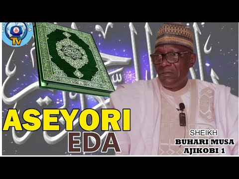 Download ÀṢEYỌRÍ ẸDA   Excellence Of Creation   2021 Sheikh Buhari Omo Musa   2021 Latest Islamic Lecture