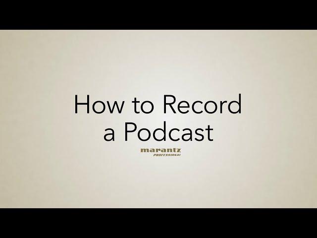 Marantz Professional | MPM-4000U Podcast Mic - How to Record a Podcast