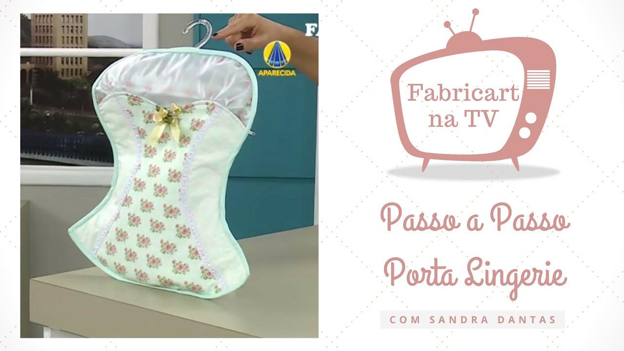Passo a Passo - Porta Lingerie - Sandra Dantas - YouTube 7f9544cfc67