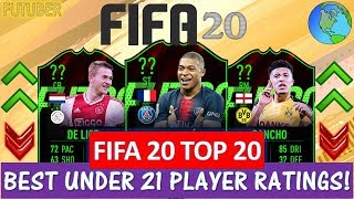 FIFA 20   TOP 20 BEST UNDER 21 PLAYER RATINGS!! FT. MBAPPE, DE LIGT, SANCHO ETC...(FIFA 20 UPGRADES)