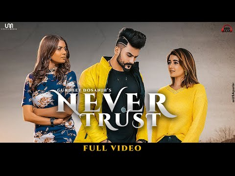 Never Trust : Gurneet Dosanjh | Nisha Bhatt | Aakankshasareen | New Punjabi Songs | Red Leaf Music