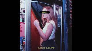 static (slow + reverb)