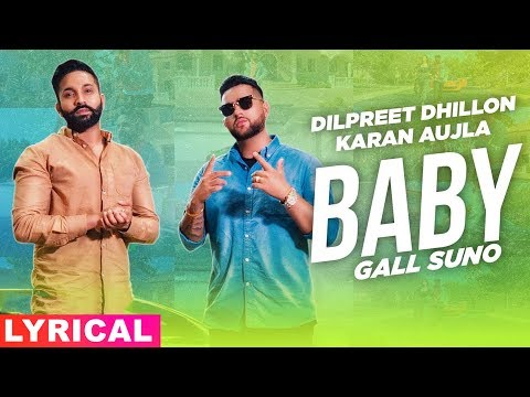 baby-gall-suno-(lyrical)-|-dilpreet-dhillon-ft-karan-aujla-|-gurlez-akhtar-|-new-song-2019