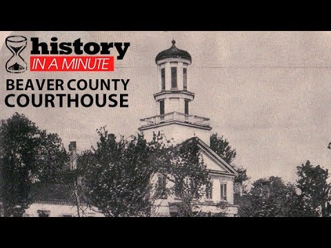 History in a Minute: Beaver County Courthouse