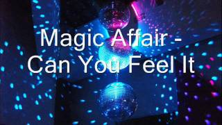 Watch Magic Affair Can You Feel It video