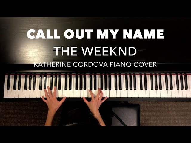 The Weeknd Call Out My Name Hq Piano Cover