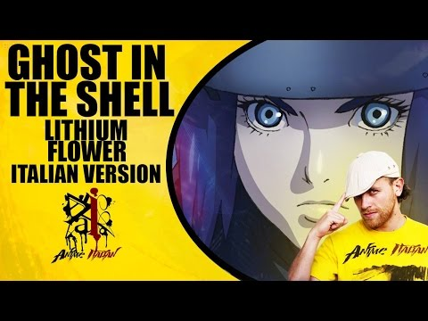 Ghost In The Shell - Lithium Flower (Italian Version)