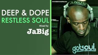 Soulful and Deep House Music DJ Mix by JaBig [DEEP & DOPE Restless Soul]