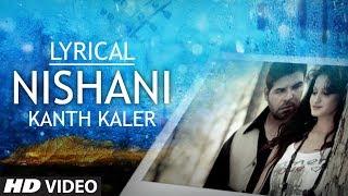 Nishaani by Kanth Kaler Full Song with Lyrics | Sajda - Tere Pyar Da | Latest Punjabi Song 2014