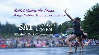 Connecticut Ballet Under The Stars: Marjorie Wilder Tribute Performance - Elizabeth Park W Hartford