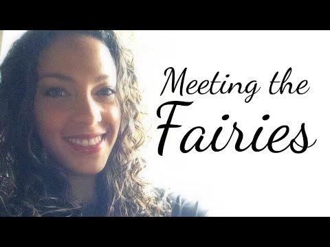 Meeting the Fairies (aka Elementals, or Nature Spirits)