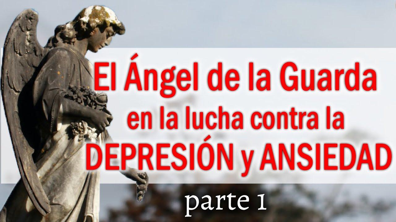 El Ángel de la Guarda en la lucha contra la depresión y la ansiedad (parte I)