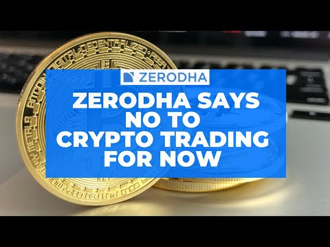 Zerodha says it will not allow Cryptocurrency Trading without RBI, SEBI Approval