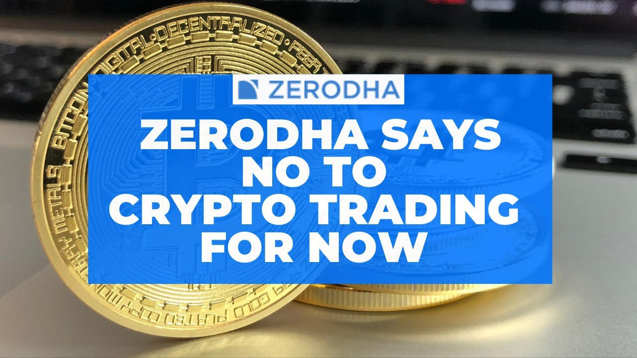 Konnen wir Crypto in Zerodha handeln?