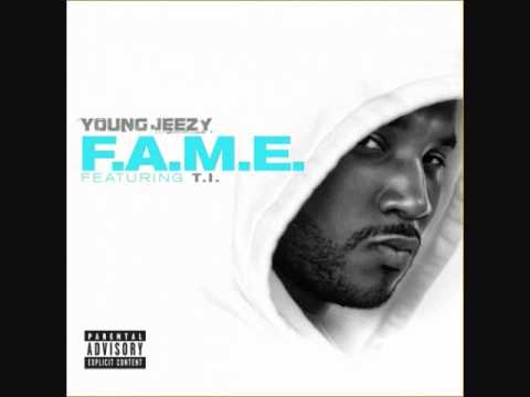 Young Jeezy - FAME ft T.I. [Mp3 Download]