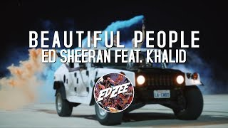 Ed Sheeran - Beautiful People (feat. Khalid) ( LYRICS )