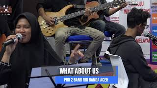 Pink - What About Us || cover PRO 2 Band RRI Banda Aceh||