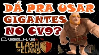 Clash of Clans #25 | Ataque GIWIVA | Gigantes pra derrubar um CV10? | CV9 x CV10 [PT-BR]