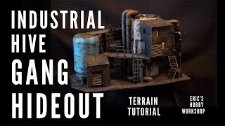 40K Terrain - INDUSTRIAL HIVE GANG HIDEOUT! - Scratch build tutorial for Necromunda, Kill Team