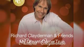 Richard Clayderman & Friends My Dream Come True