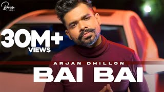Bai Bai (Full Video) Arjan Dhillon | Mxrci | Latest Punjabi Songs 2020