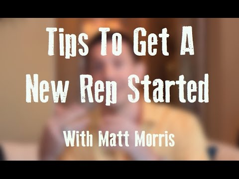Tips To Get A New Rep Started