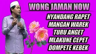 NGAKAK PUOLL Penae Dadi Wong Jaman Now KH Anwar Zahid Terbaru