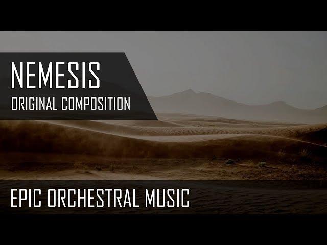 Nemesis  - Epic Orchestral Music - Original Composition