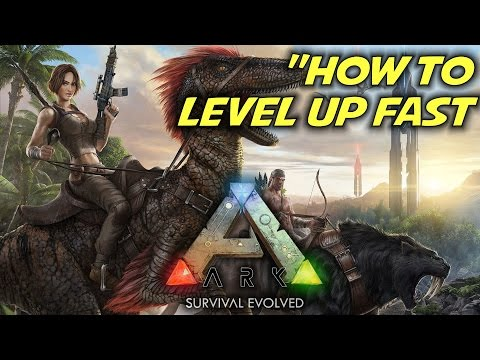 ARK: Survival Evolved Gameplay / Tips & Tricks - How to Level Up Fast