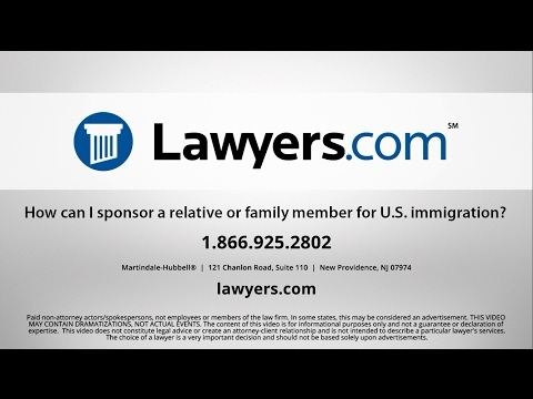 Lawyers.com Answers: How can I sponsor a relative or family member for U.S. immigration?