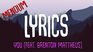 Mendum - You (feat. Brenton Mattheus) [LYRICS]🎤 | ♪ No Copyright Music ♪