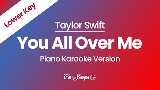 You all over me (feat. maren morris) (taylor's version) (from the vault) by taylor swift piano karaoke instrumental backing track in original key. hi the...