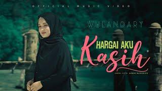 Wulandary - Hargai Aku Kasih (Official Music Video)