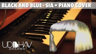 Sia - Black and Blue (PIANO COVER)