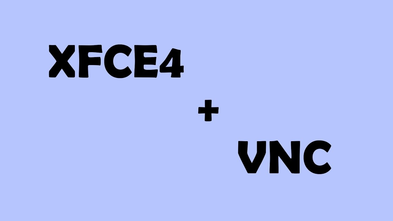 How to install XFCE4 environment and VNC server on Linux VPS
