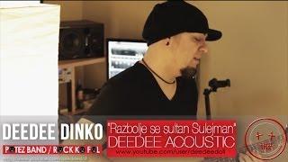 Razbolje se sultan Sulejman - DeeDee Dinko(ROCK KO FOL/POTEZ) - (Acoustic)