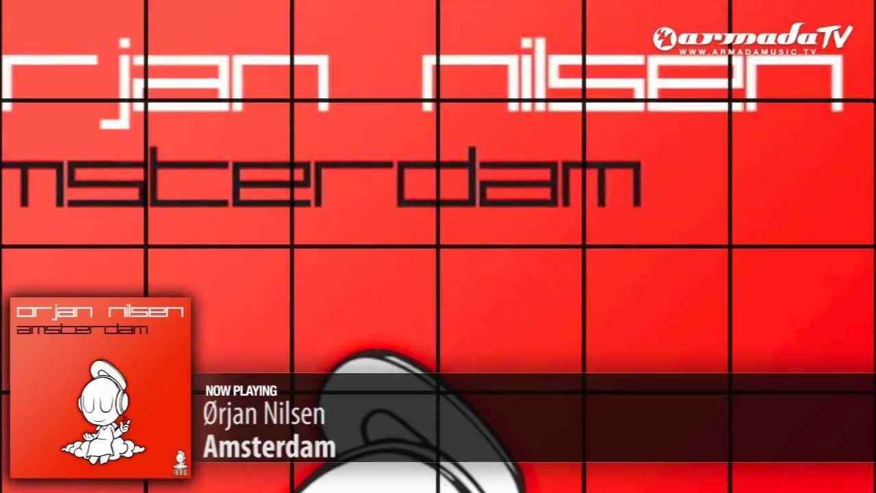 Orjan Nilsen - Amsterdam (Original Mix)
