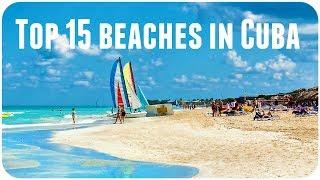 Top 15 beaches in Cuba