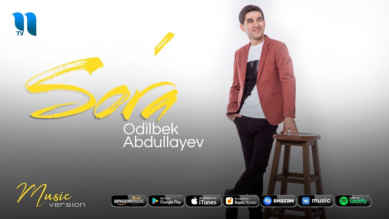 Odilbek Abdullayev - So'ra (audio 2021)