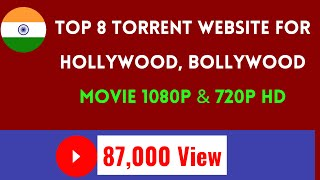 top 8 torrent Indian website for Hollywood, Bollywood Movie 1080p &720p Software Download